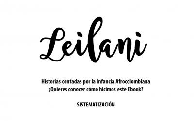 Leilani, ¿cómo se hizo?