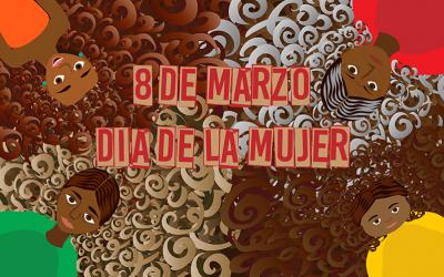 Este 8 de marzo las mujeres revindican el derecho a la participación política, y la  autonomía económica