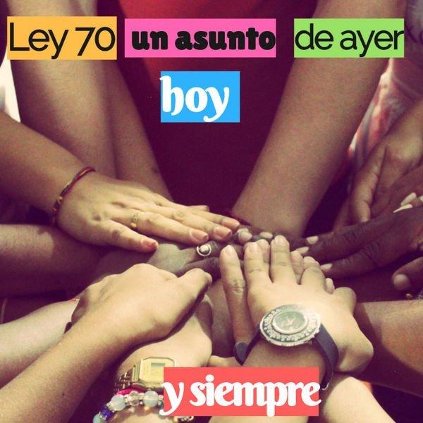 26 AÑOS DE LA LEY 70 DE 1993: La lucha por los derechos del pueblo afrocolombiano, un asunto de ayer, hoy y siempre.